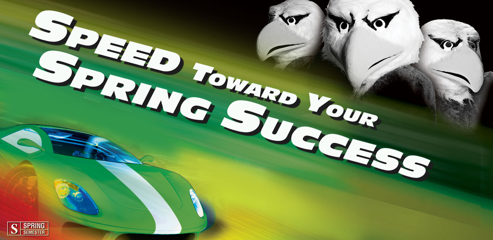 Banner with Scrappy and a car that reads: Speed toward your Spring Success