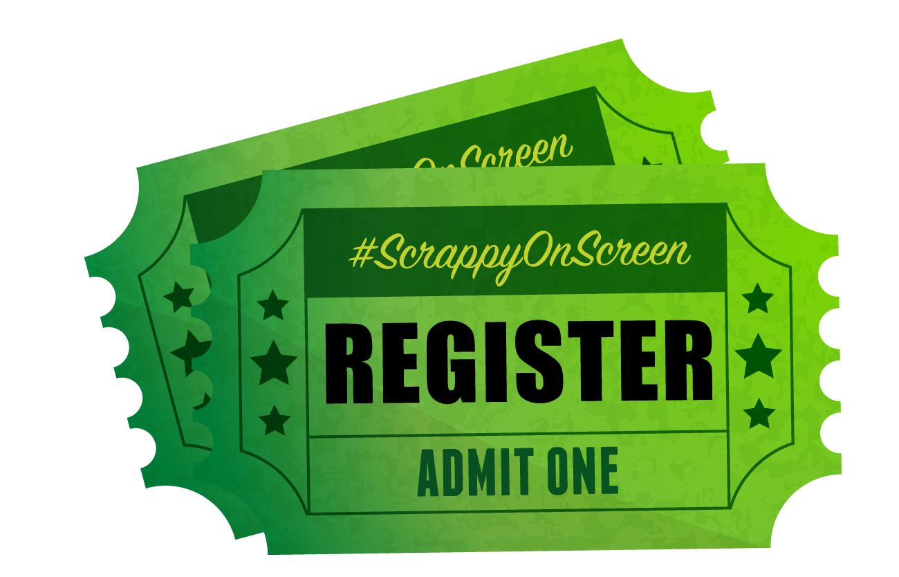 Illustration of tickets that reads: #ScrappyonScreen, Register
